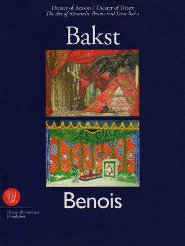 9788881184019: The Art of Alexandre Benois & Leon Bakst: Theatre of Reason Theatre of Desire