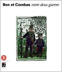 BEN ET COMBAS: ENTRE DEUX GUERRES (Ben (Vautier) and (Robert) Combas: Between Two Wars)