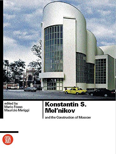 Konstantin S. Mel'nikov: and the Construction of: Mario Fosso and