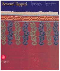 Sovrani tappeti il tappeto orientale dal XV: Edoardo Concaro, Alberto