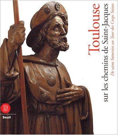 9788881186167: Toulouse sur les chemins de Saint-Jacques. De saint Saturnin au