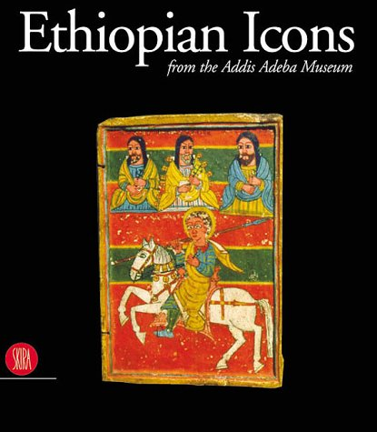 Ethiopian Icons Catalogue of the Collection of the Institute of Ethiopian Studies Addis Ababa ...