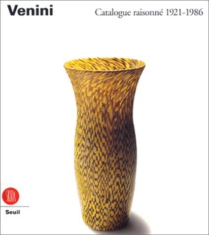 Venini. Catalogue raisonné 1921-1986: Anna VENINI DIAZ