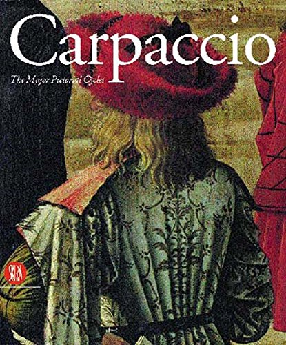 Carpaccio: the Major Pictorial Cycles: Mason, Stefania ;