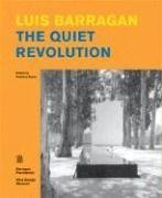 Luis Barragan: The Quiet Revolution: Federica Zanco