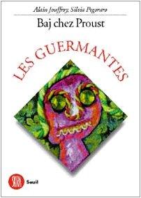 Baj chez proust - les guermantes (ART: Jouffroy Alain