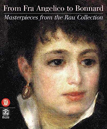 From Fra Angelico to Bonnard : masterpieces from the Rau Collection.: Kunzi, Fran�oise., Rau, ...