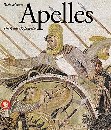 Apelles: The Alexander Mosaic: Moreno, Paolo
