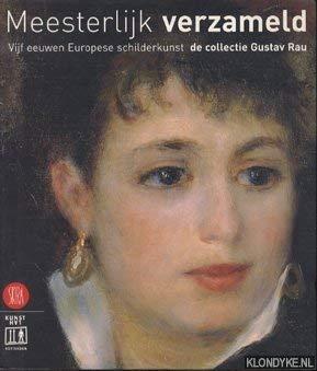 Meesterlijk verzameld : vijf eeuwen Europese schilderkunst: Restellini, Marc (ed.)
