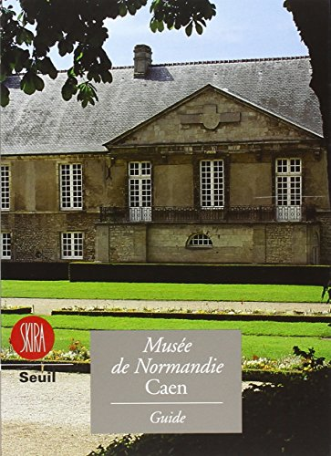9788881189137: Musee de Normandie, Caen (Guides Skira) (French Edition)