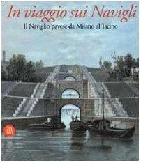 9788881189533: In Viaggio Sui Navigli. Il Naviglio