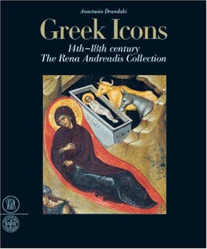 Greek Icons ,14 th -18 th Century : The Rena Andreadis Collection: Drandaki Anastasia