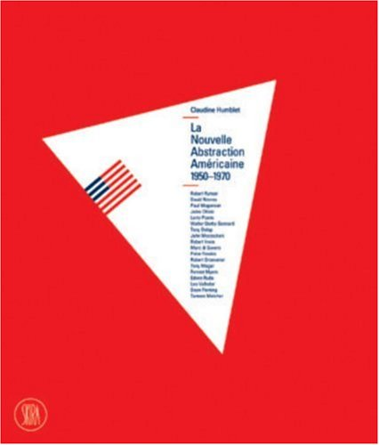 La Nouvelle Abstraction Americaine 1950-1970: The New American Abstraction 1950-1970 (French ...