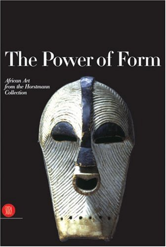 9788881189700: The Power of Form. African Art from the Horstmann Collection. Ediz. illustrata (Archeologia, arte primitiva e orientale)