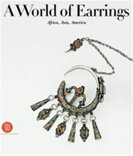 9788881189731: World of earrings. Africa, Asia, America. Ediz. illustrata: Africa, Asia, America from the Ghysels Collection (Archeologia, arte primitiva e orientale)