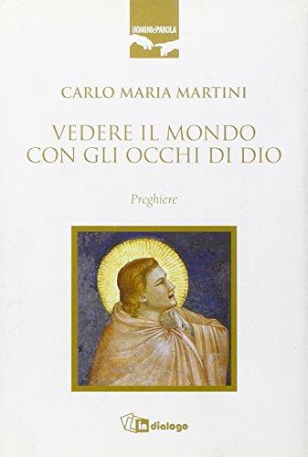 Vedere il mondo con gli occhi di Dio. Preghiere (8881233894) by Carlo M. Martini