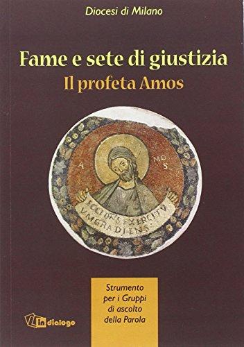 9788881233991: Fame e giustizia. Il profeta Amos