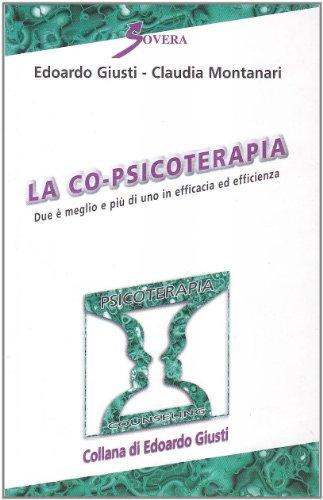9788881245673: La co-psicoterapia. Due è meglio e più di uno in efficacia ed efficienza