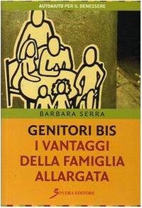 9788881246991: Genitori bis. I vantaggi della famiglia allargata