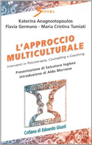 9788881247622: L'approccio multiculturale. Interventi in psicoterapia, counseling e coaching