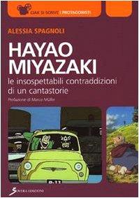 9788881248001: Hayao Miyazaki. Le insospettabili contraddizioni di un cantastorie (Ciak si scrive)