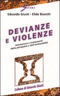 9788881249244: Devianze e violenze. Valutazione e trattamenti della psicopatia e dell'antisocialità (Psicoterapia e counseling)