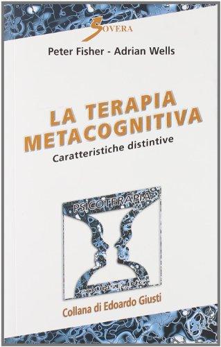 9788881249459: La terapia metacognitiva. Caratteristiche distintive (Psicoterapia e counseling)