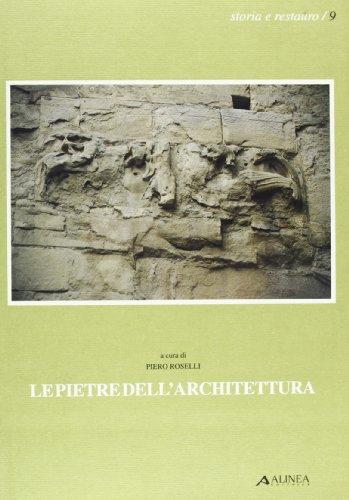 Le pietre dell'architettura. I restauri di Piero Sanpolesi (Book): Sanpaolesi, Piero;Roselli, ...