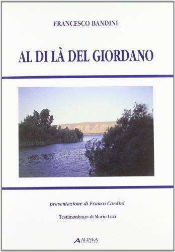 Al di là del Giordano. Breve viaggio archeologico-urbanistico attraverso i paesi del mondo ...