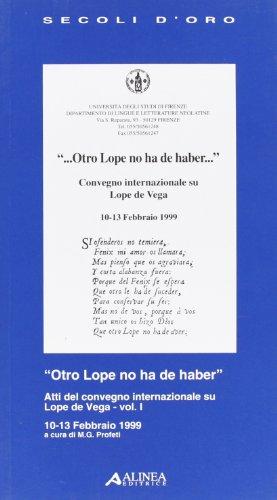 9788881253814: Otro Lope no ha de haber: Atti del Convegno internazionale su Lope de Vega, 10-13 febbraio 1999 (Secoli d'oro) (Spanish Edition)