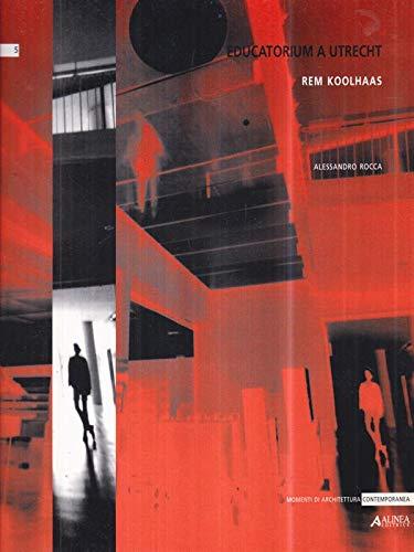 9788881253975: Educatorium a Utrecht. Rem Koolhaas
