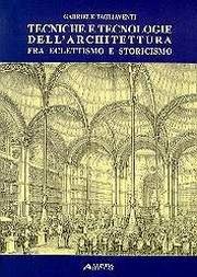 9788881254521: Tecniche e tecnologie dell'architettura fra eclettismo e storicismo (Saggi e documenti de storia dell'architettura)