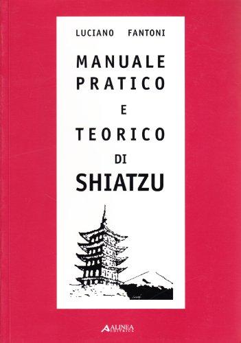 9788881254699: Manuale pratico e teorico di shiatzu