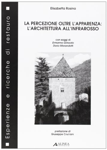 Percezione oltre l'apparenza: l'architettura all'infrarosso: Elisabetta Rosina