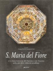 9788881258116: Santa Maria del Fiore e le chiese fiorentine del Duecento e del Trecento nella città delle fabbriche arnolfiane (Studi e rilievi di arch. medioev. e mod.)
