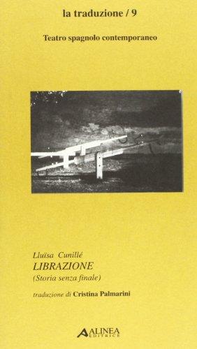 Librazione. Testo spagnolo a fronte (Paperback): Lluisa Cunillè