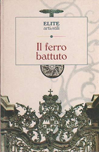 Il ferro battuto: Umberto Zimelli; Giovanni