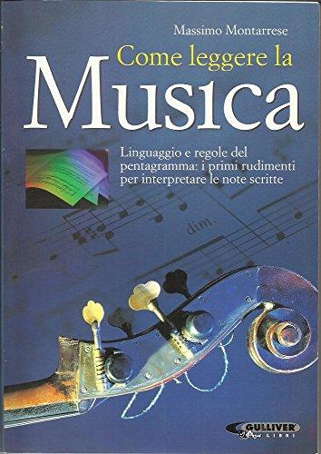 9788881296255: Come leggere la musica. Il linguaggio e le regole del pentagramma; i primi rudimenti per interpretare le note scritte