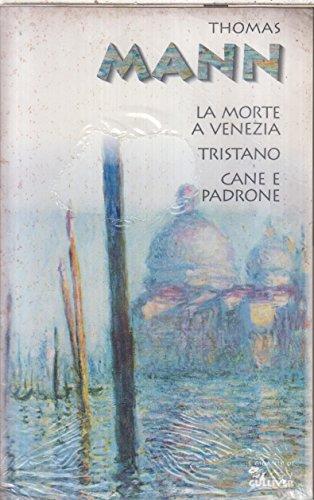La morte a Venezia-Tristano-Cane e padrone (Nuovi: Mann, Thomas