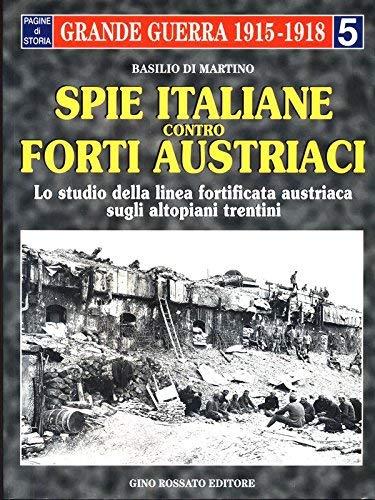 Spie italiane contro forti austriaci: Lo studio: Di Martino, Basilio