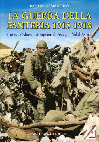 La guerra della fanteria 1915-1918. Carso, Oslavia,: Basilio Di Martino