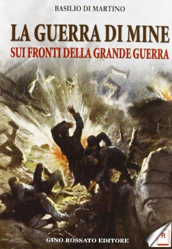 La guerra di mine sui fronti della: Basilio Di Martino