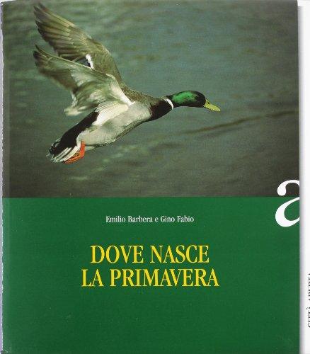 Dove nasce la primavera. Le riserve naturali in provincia di Enna (Book): Barbera, Emilio;Fabio, ...