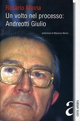 Un volto nel processo: Andreotti Giulio.: Minna,Rosario.