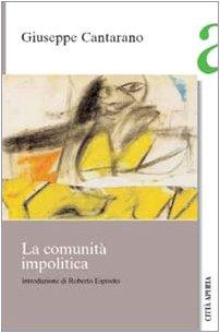 La comunità impolitica.: Cantarano,Giuseppe.