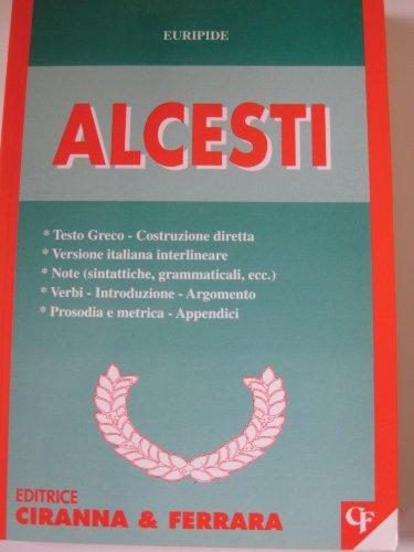 9788881441471: Alcesti (Traduzioni interlineari dal greco)