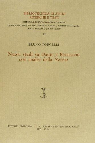 Nuovi studi su Dante e Boccaccio. Con analisi della Nencia.: Porcelli,Bruno.