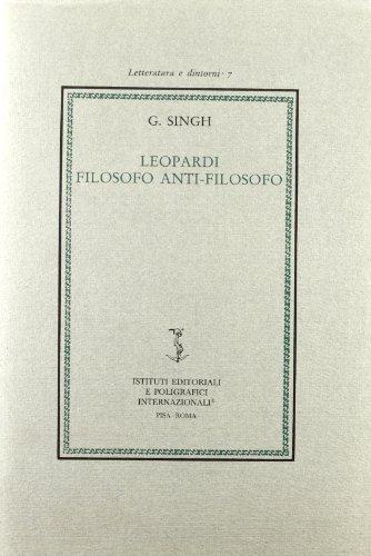9788881470297: Leopardi filosofo anti-filosofo (Letteratura e dintorni) (Italian Edition)