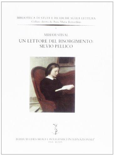 Un lettore del Risorgimento: Silvio Pellico.: Stival,M.