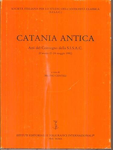 Catania antica: Atti del Convegno della S.I.S.A.C.
